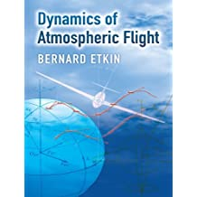 Dynamics of Atmospheric Flight (Dover Books on Aeronautical Engineering) (English Edition)