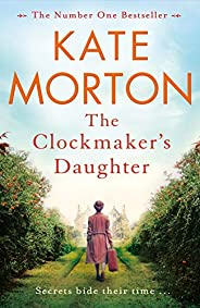The Clockmaker's Daughter: A Gripping and Heartbreaking Mystery from the Author of The House at Riverton (