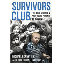 Survivors Club: The True Story of a Very Young Prisoner of Auschwitz (English Edition)