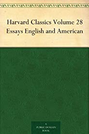 Harvard Classics Volume 28 Essays English and American (免费公版书) (English Edition)