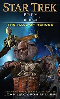 """Prey: Book Three: The Hall of Heroes (Star Trek 3) (English Edition)"",作者:[Miller, John Jackson]"