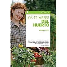 Los 12 meses del huerto (Spanish Edition)