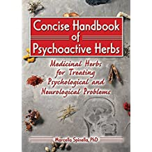 Concise Handbook of Psychoactive Herbs: Medicinal Herbs for Treating Psychological and Neurological Problems (English Edition)