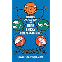 Abbott's Encyclopedia of Rope Tricks for Magicians (Dover Magic Books) (English Edition)