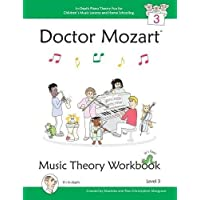 Doctor Mozart Music Theory Workbook Level 3: In-Depth Piano Theory Fun for Children's Music Lessons and Homeschooling - Highly Effective for Beginners
