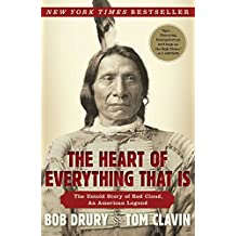 The Heart of Everything That Is: The Untold Story of Red Cloud, An American Legend (English Edition)