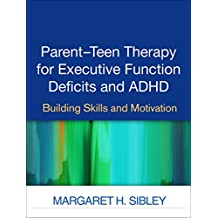 Parent-Teen Therapy for Executive Function Deficits and ADHD: Building Skills and Motivation (English Edition)