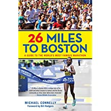 26 Miles to Boston: A Guide to the World's Most Famous Marathon (English Edition)