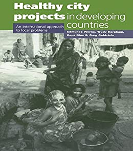 """""""Healthy City Projects in Developing Countries: An International Approach to Local Problems (English Edition)"""",作者:[Werna, Edmundo]"""