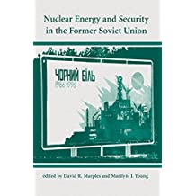 Nuclear Energy And Security In The Former Soviet Union (English Edition)