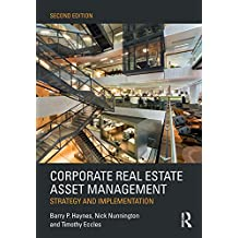 Corporate Real Estate Asset Management: Strategy and Implementation (English Edition)