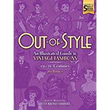 Out-of-Style: An Illustrated Guide to Vintage Fashions (English Edition)