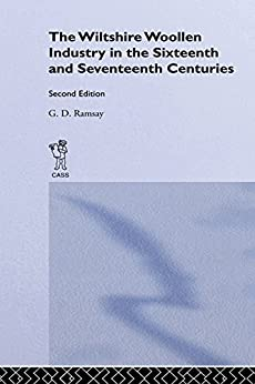 """The Wiltshire Woollen Industry in the Sixteenth and Seventeenth Centuries (English Edition)"",作者:[Ramsay, G.D.]"