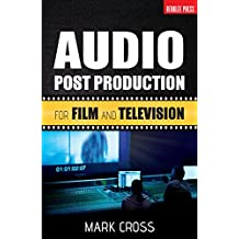 Audio Post Production: For Film and Television (English Edition)