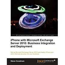 iPhone with Microsoft Exchange Server 2010: Business Integration and Deployment (English Edition)
