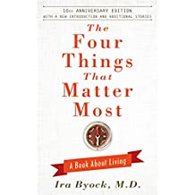 The Four Things That Matter Most - 10th Anniversary Edition: A Book About Living (English Edition)
