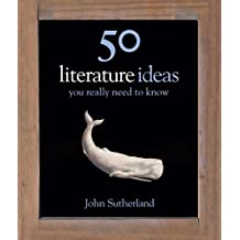 50 Literature Ideas You Really Need to Know (50 Ideas You Really Need to Know series) (English Edition)