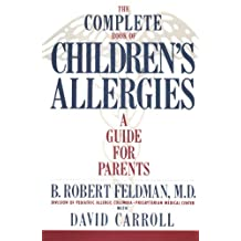 The Complete Book of Children's Allergies: A Guide for Parents (English Edition)