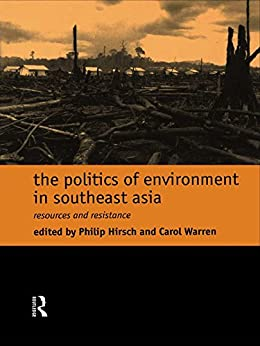 """The Politics of Environment in Southeast Asia (English Edition)"",作者:[Hirsch, Philip, Warren, Carol]"