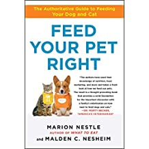 Feed Your Pet Right: The Authoritative Guide to Feeding Your Dog and Cat (English Edition)