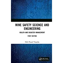 Mine Safety Science and Engineering: Health and Disaster Management (English Edition)