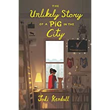 The Unlikely Story of a Pig in the City (English Edition)
