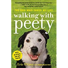 Walking with Peety: The Dog Who Saved My Life (English Edition)