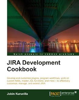"""""""JIRA Development Cookbook (English Edition)"""",作者:[Kuruvilla, Jobin]"""