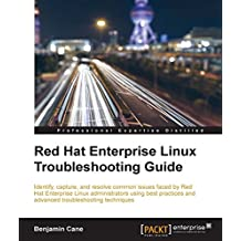 Red Hat Enterprise Linux Troubleshooting Guide (English Edition)