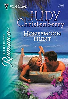 """Honeymoon Hunt (Mills & Boon Silhouette) (English Edition)"",作者:[Christenberry, Judy]"