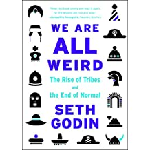 We Are All Weird: The Rise of Tribes and the End of Normal (English Edition)