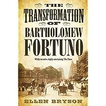 The Transformation of Bartholomew Fortuno (English Edition)