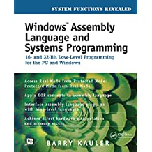 Windows Assembly Language and Systems Programming: 16- and 32-Bit Low-Level Programming for the PC and Windows (English Edition)
