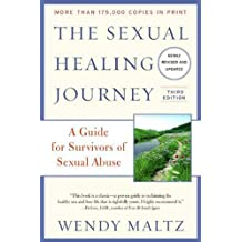 The Sexual Healing Journey: A Guide for Survivors of Sexual Abuse (Third Edition) (English Edition)