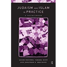 Judaism and Islam in Practice: A Sourcebook (English Edition)