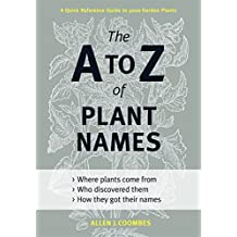 The A to Z of Plant Names: A Quick Reference Guide to 4000 Garden Plants (English Edition)