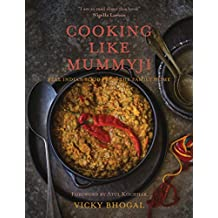 Cooking Like Mummyji: Real Indian Food from the Family Home (English Edition)