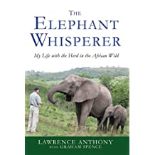 The Elephant Whisperer: My Life with the Herd in the African Wild (English Edition)