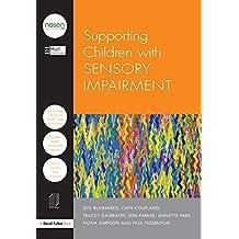 Supporting Children with Sensory Impairment (nasen spotlight) (English Edition)