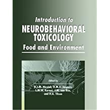 Introduction to Neurobehavioral Toxicology: Food and Environment (Handbooks in Pharmacology and Toxicology Book 51) (English Edition)