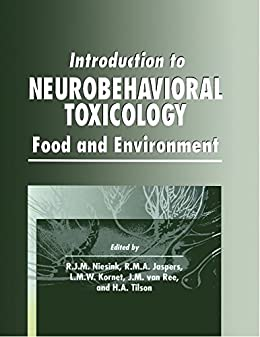 """""""Introduction to Neurobehavioral Toxicology: Food and Environment (Handbooks in Pharmacology and Toxicology Book 51) (English Edition)"""",作者:[Hugh A. Tilson, R.M.A. Jaspers, L.M.W. Kornet, J.M. van Ree]"""