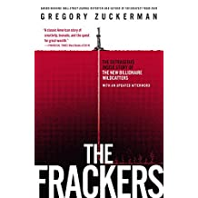 The Frackers: The Outrageous Inside Story of the New Billionaire Wildcatters (English Edition)
