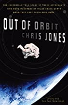 Out of Orbit: The Incredible True Story of Three Astronauts Who Were Hundreds of Miles Above E arth When They Lost Their R...