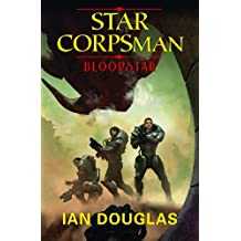 Bloodstar: AN EPIC ADVENTURE FROM THE MASTER OF MILITARY SCIENCE FICTION (Star Corpsman, Book 1) (English Edition)