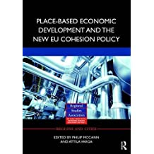 Place-based Economic Development and the New EU Cohesion Policy (Regions and Cities) (English Edition)