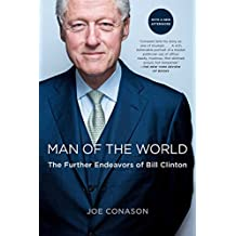 Man of the World: The Further Endeavors of Bill Clinton (English Edition)