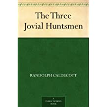 The Three Jovial Huntsmen (English Edition)