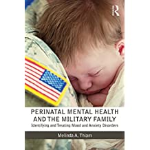Perinatal Mental Health and the Military Family: Identifying and Treating Mood and Anxiety Disorders (English Edition)