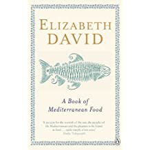 A Book of Mediterranean Food (Penguin Cookery Library) (English Edition)