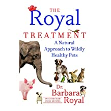 The Royal Treatment: A Natural Approach to Wildly Healthy Pets (English Edition)